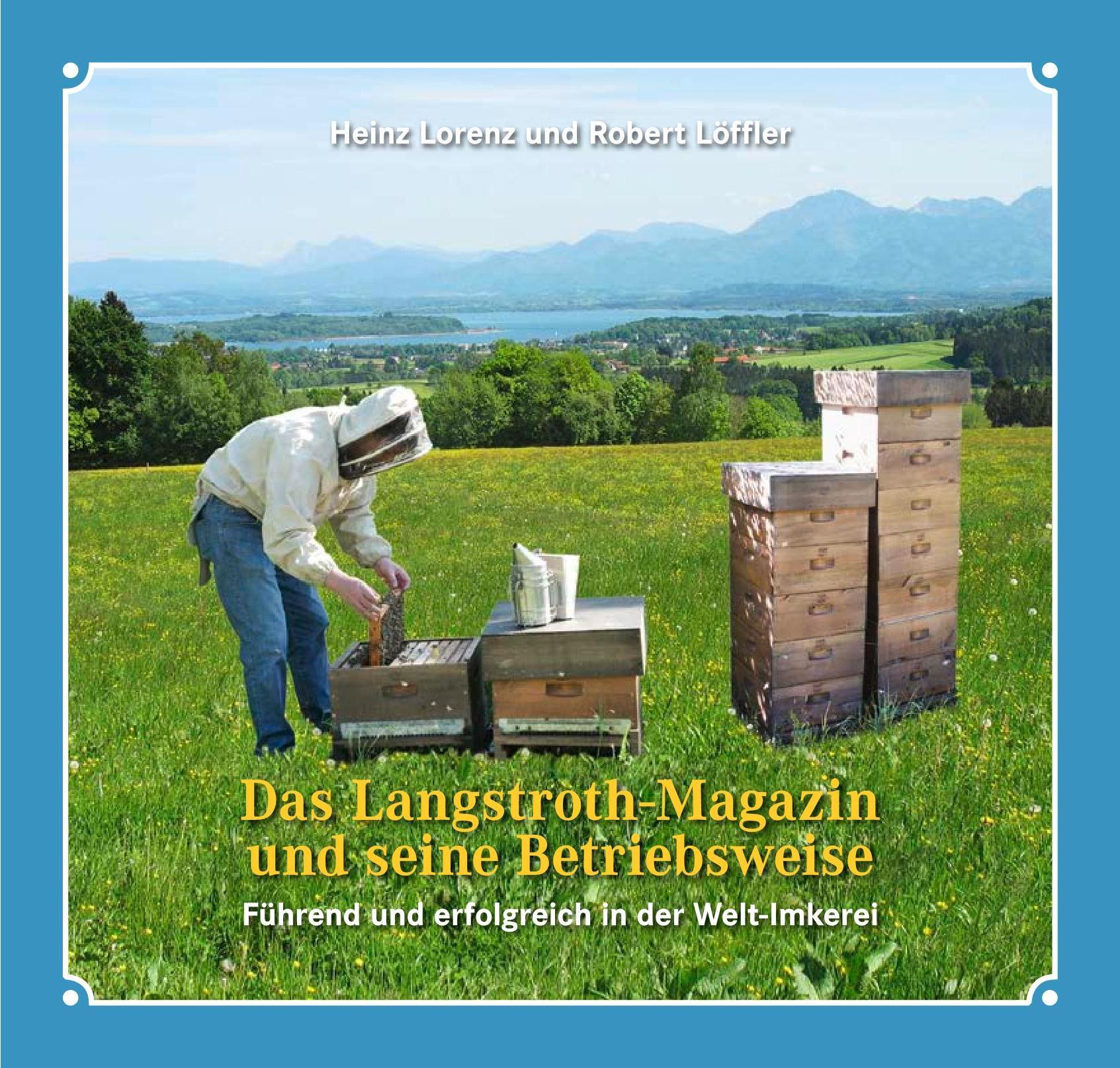 Das Langstroth-Magazin und seine Betriebsweise - Führend und erfolgreich in der Weltimkerei